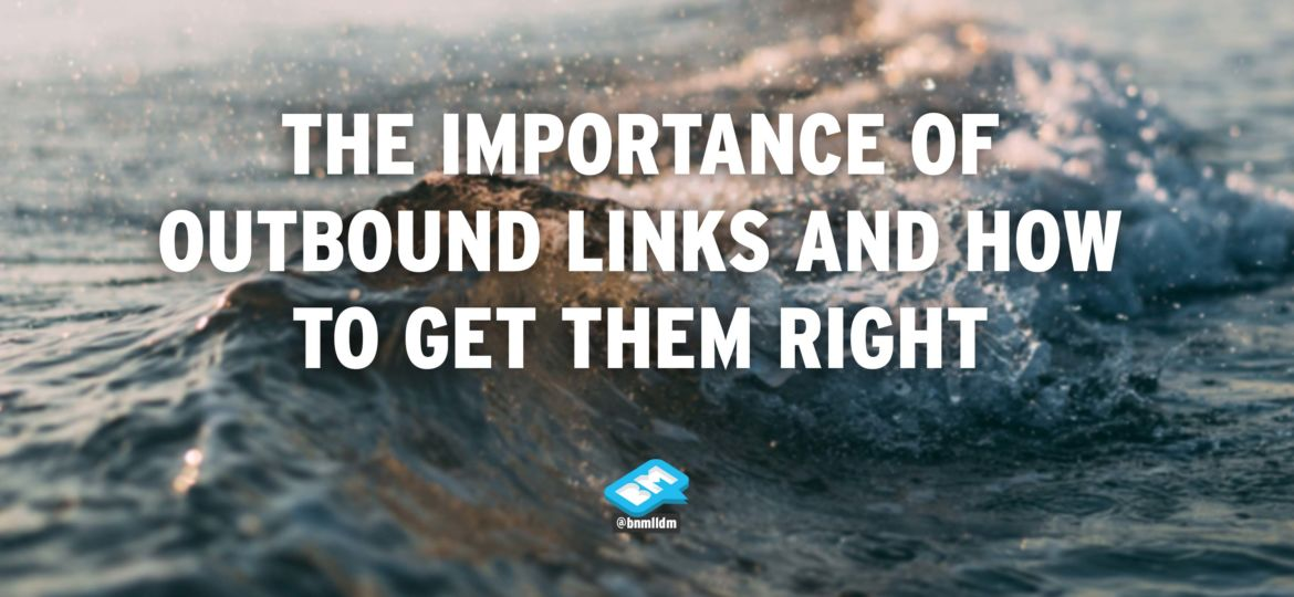 The importance of outbound links and how to get them right