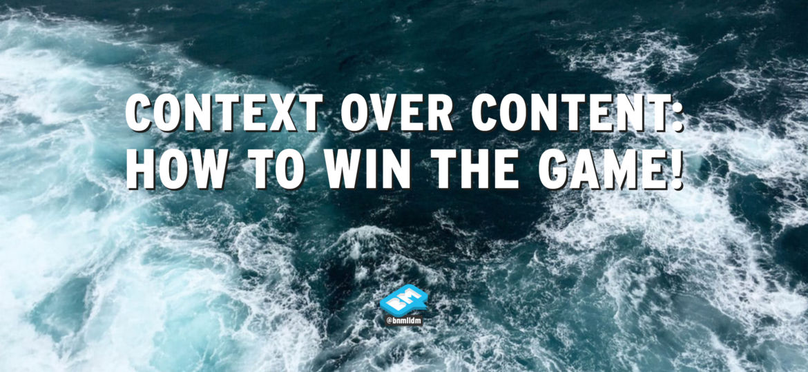 Context over Content - How to Win the Game