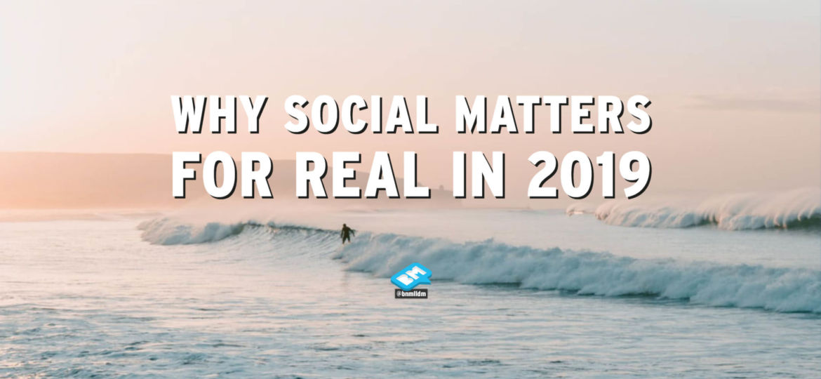 Title - Why Social matters in 2019